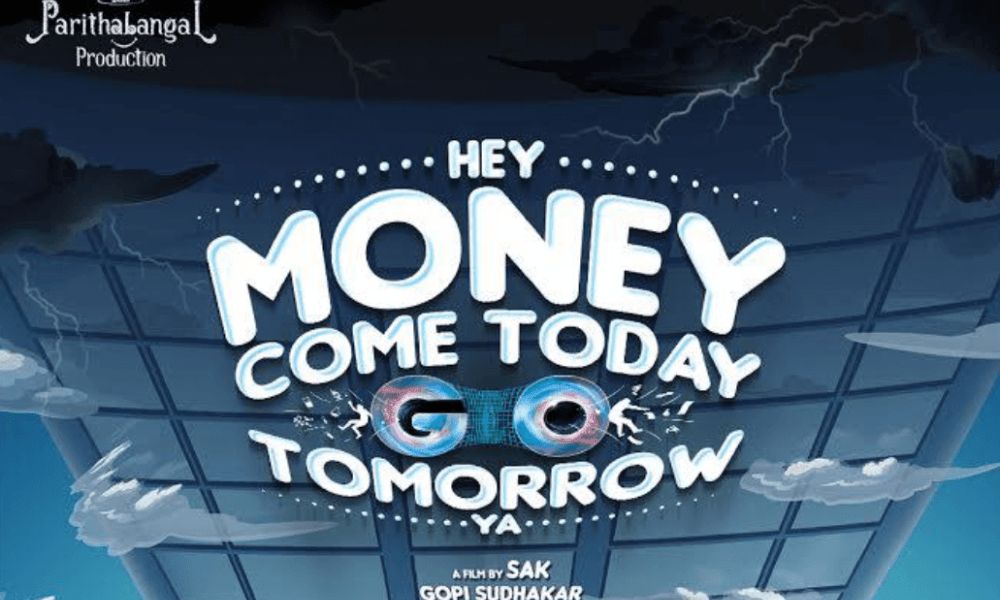 Hey Money Come Today Go Tomorrow Ya Movie (2020)   Cast   Teaser   Trailer   Songs   Release Date