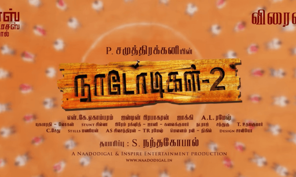 Naadodigal 2 Tamil Movie (2020)  | Cast | Teaser | Trailer | Release Date