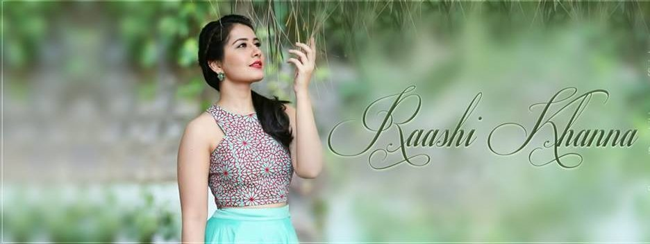 Raashi Khanna Wiki, Biography, Age, Movies, Images